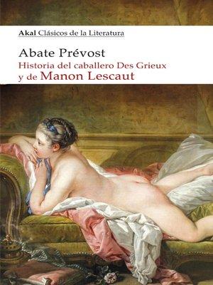 cover image of Historia del caballero Des Grieux y de Manon Lescaut