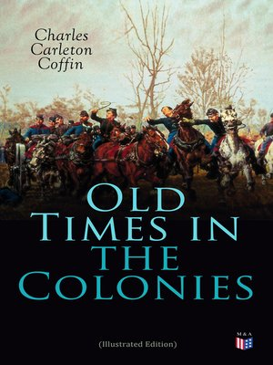 cover image of Old Times in the Colonies (Illustrated Edition)