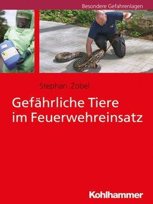 cover image of Gefährliche Tiere im Feuerwehreinsatz