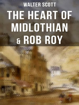 cover image of The Heart of Midlothian & Rob Roy