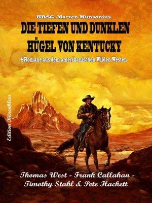 cover image of Die tiefen und dunklen Hügel von Kentucky