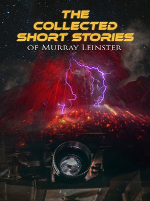 cover image of The Collected Short Stories of Murray Leinster