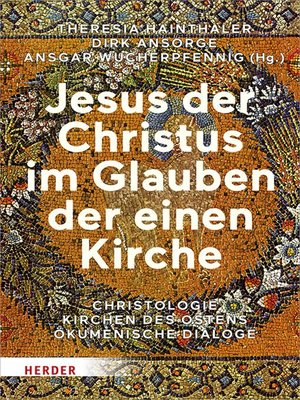 cover image of Jesus der Christus im Glauben der einen Kirche