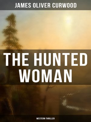 cover image of THE HUNTED WOMAN (Western Thriller)
