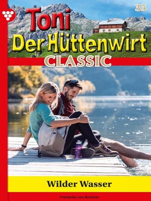 cover image of Toni der Hüttenwirt Classic 35 – Heimatroman