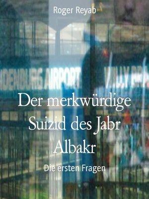 cover image of Der merkwürdige Suizid des Jabr Albakr