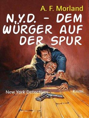cover image of N.Y.D.--Dem Würger auf der Spur