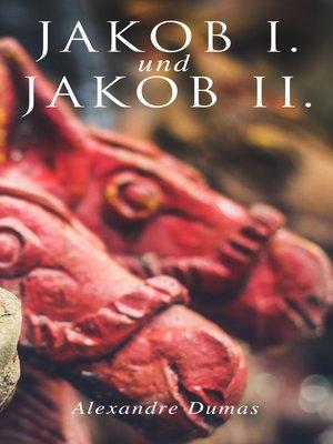 cover image of Jakob I. und Jakob II.