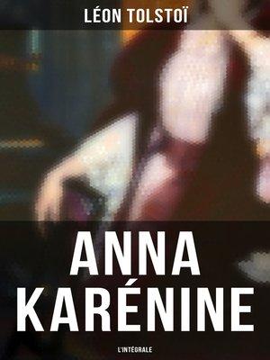cover image of Anna Karénine--L'intégrale