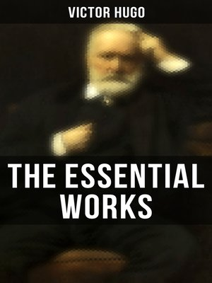 cover image of The Essential Works of Victor Hugo