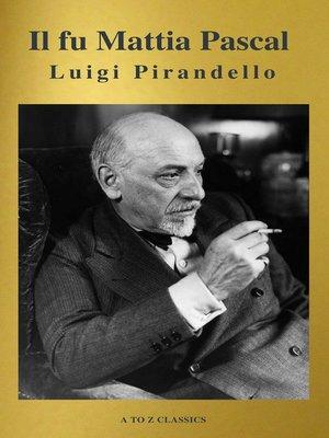 cover image of Il fu Mattia Pascal (A to Z Classics)