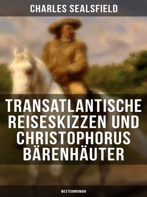 cover image of Transatlantische Reiseskizzen und Christophorus Bärenhäuter (Westernroman)