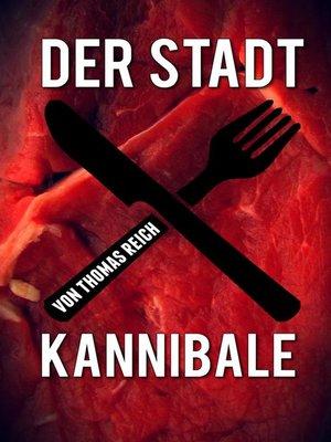 cover image of Der Stadtkannibale