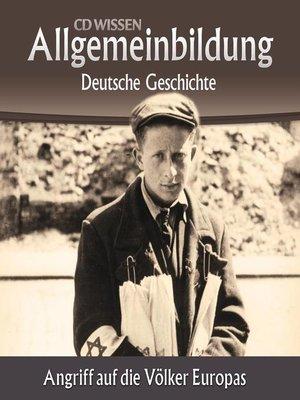 cover image of Deutsche Geschichte--Angriff auf die Völker Europas