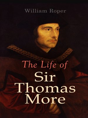 cover image of The Life of Sir Thomas More