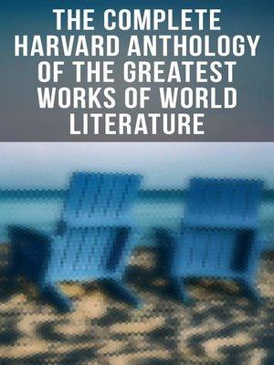 cover image of The Complete Harvard Anthology of the Greatest Works of World Literature