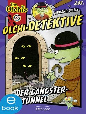 cover image of Olchi-Detektive. Der Gangster-Tunnel