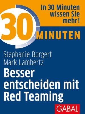 cover image of 30 Minuten Besser entscheiden mit Red Teaming