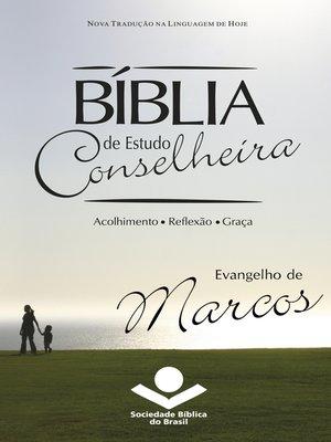 cover image of Bíblia de Estudo Conselheira--Evangelho de Marcos