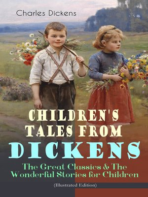 cover image of Children's Tales from Dickens – the Great Classics & the Wonderful Stories for Children