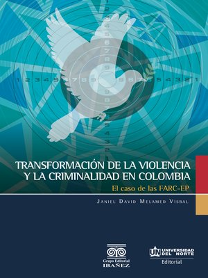 cover image of Transformación de la violencia y la criminalidad en Colombia