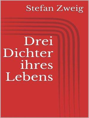 cover image of Drei Dichter ihres Lebens