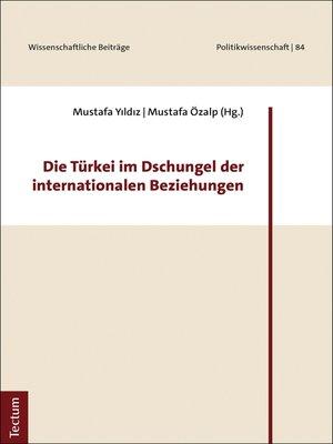 cover image of Die Türkei im Dschungel der internationalen Beziehungen