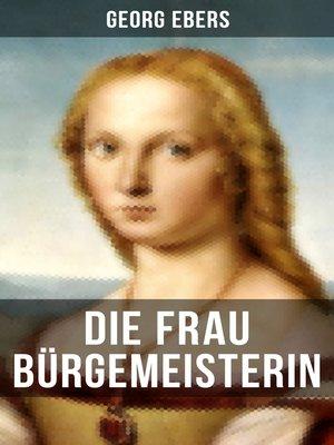 cover image of Die Frau Bürgemeisterin