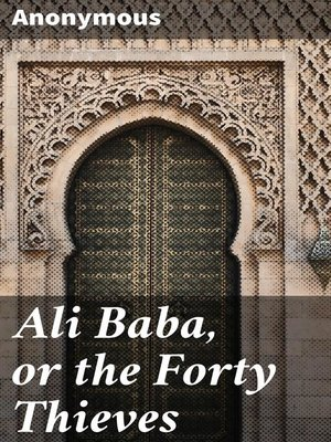 cover image of Ali Baba, or the Forty Thieves