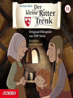 cover image of Der kleine Ritter Trenk. Original-Hörspiele zur ZDF-Serie. 2. Staffel [11]