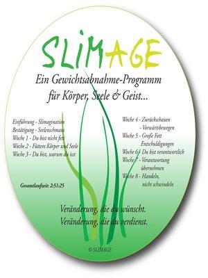cover image of Slimage--Ein Gewichtsabnahme-Programm für Körper, Seele & Geist