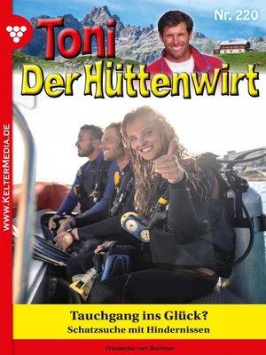 cover image of Toni der Hüttenwirt 220 – Heimatroman