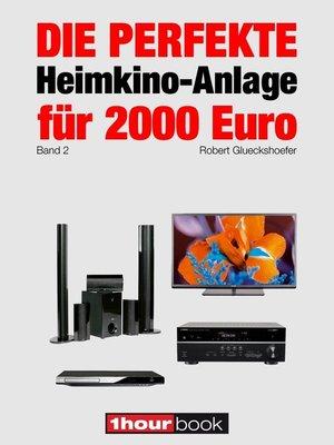 cover image of Die perfekte Heimkino-Anlage für 2000 Euro (Band 2)