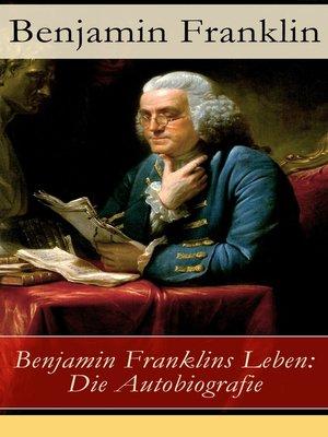 cover image of Benjamin Franklins Leben