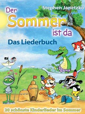 cover image of Der Sommer ist da--20 schönste Kinderlieder im Sommer