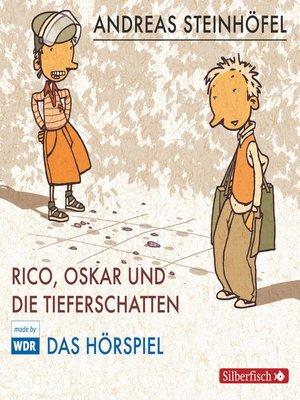 cover image of Rico, Oskar und die Tieferschatten--Das Hörspiel