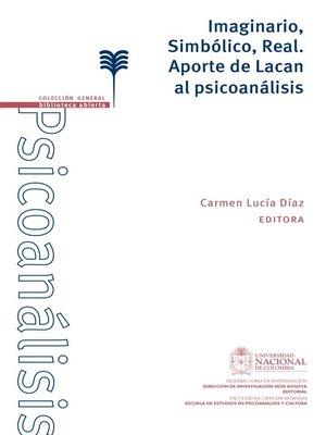 cover image of Imaginario, Simbólico, Real. Aporte de lacan al psicoanálisis