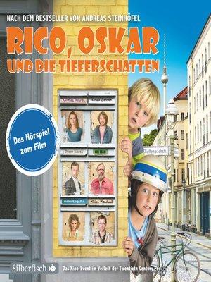 cover image of Rico, Oskar und die Tieferschatten--Das Filmhörspiel