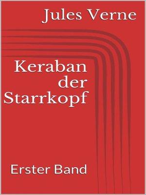 cover image of Keraban der Starrkopf. Erster Band