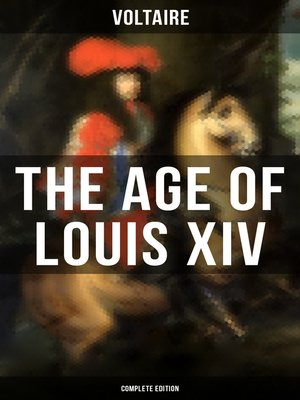 cover image of The Age of Louis XIV (Complete Edition)