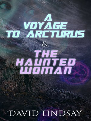 cover image of A Voyage to Arcturus & the Haunted Woman