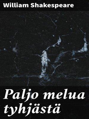 cover image of Paljo melua tyhjästä