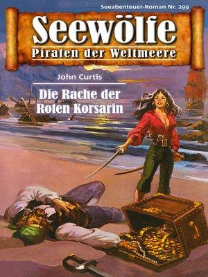 cover image of Seewölfe--Piraten der Weltmeere 299