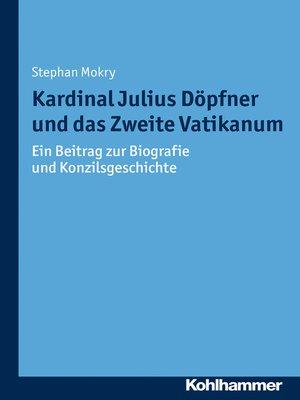 cover image of Kardinal Julius Döpfner und das Zweite Vatikanum