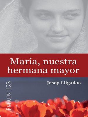 cover image of María, nuestra hermana mayor