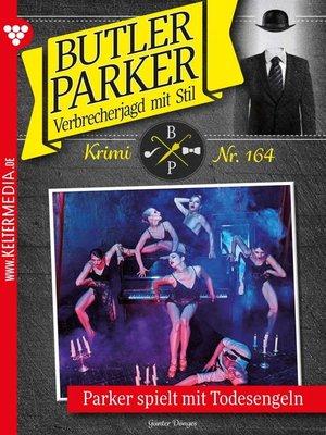 cover image of Butler Parker 164 – Kriminalroman