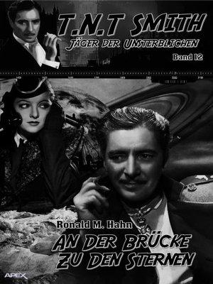 cover image of AN DER BRÜCKE ZU DEN STERNEN