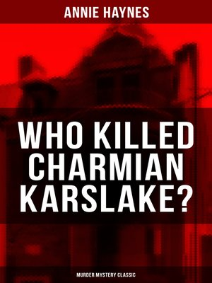 cover image of WHO KILLED CHARMIAN KARSLAKE? (Murder Mystery Classic)
