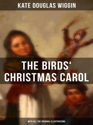 cover image of The Birds' Christmas Carol (With All the Original Illustrations)