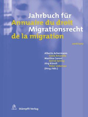 cover image of Jahrbuch für Migrationsrecht 2016/2017--Annuaire du droit de la migration 2016/2017